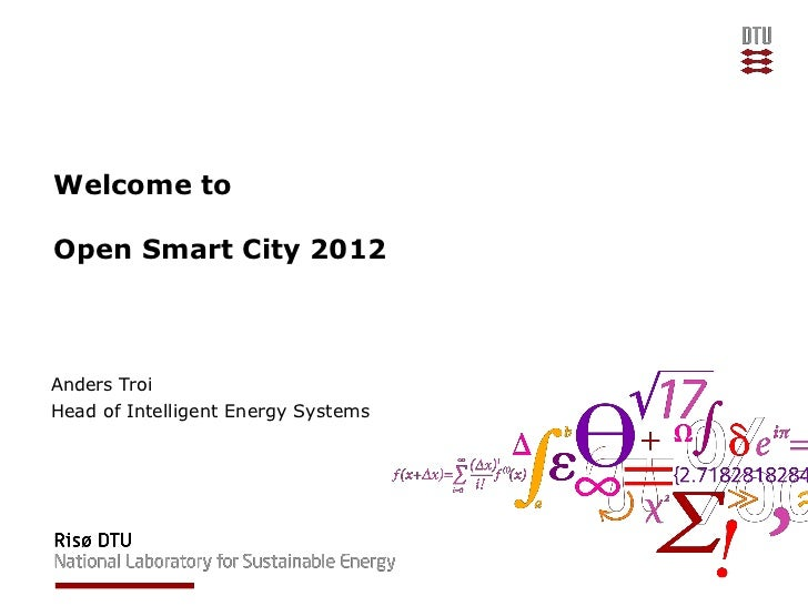 Welcome toOpen Smart City 2012Anders TroiHead of Intelligent Energy Systems