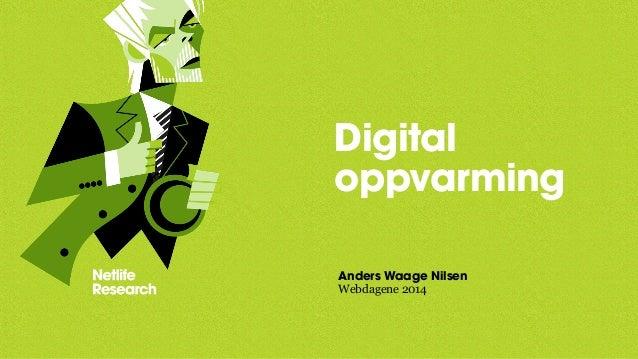Digital  oppvarming  Anders Waage Nilsen  Webdagene 2014