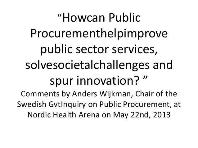 """""""Howcan PublicProcurementhelpimprovepublic sector services,solvesocietalchallenges andspur innovation? """"Comments by Anders..."""