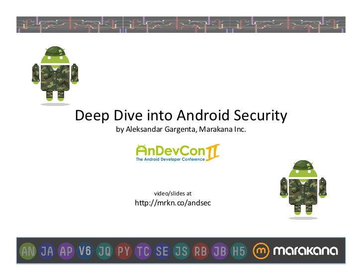Deep	  Dive	  into	  Android	  Security	          by	  Aleksandar	  Gargenta,	  Marakana	  Inc.	                         v...