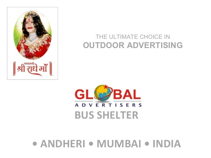 BUS SHELTER • ANDHERI • MUMBAI • INDIA THE ULTIMATE CHOICE IN  OUTDOOR ADVERTISING