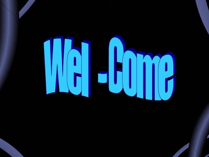 Wel  - Come