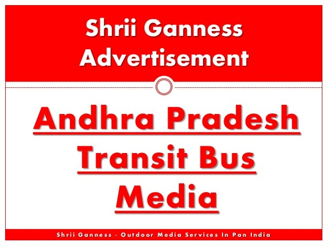 Shrii Ganness Advertisement  Andhra Pradesh Transit Bus Media Shrii Ganness - Outdoor Media Services In Pan India