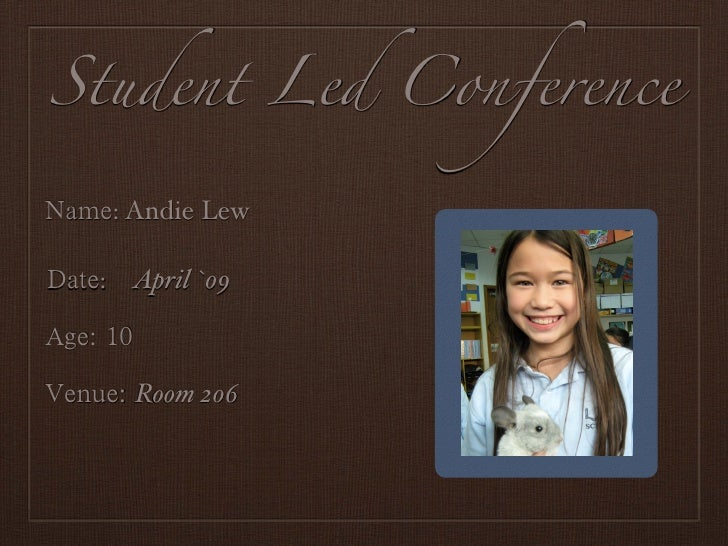 Student Led Conference    : Andie Lew   : April `09                  Portrait    Room 206