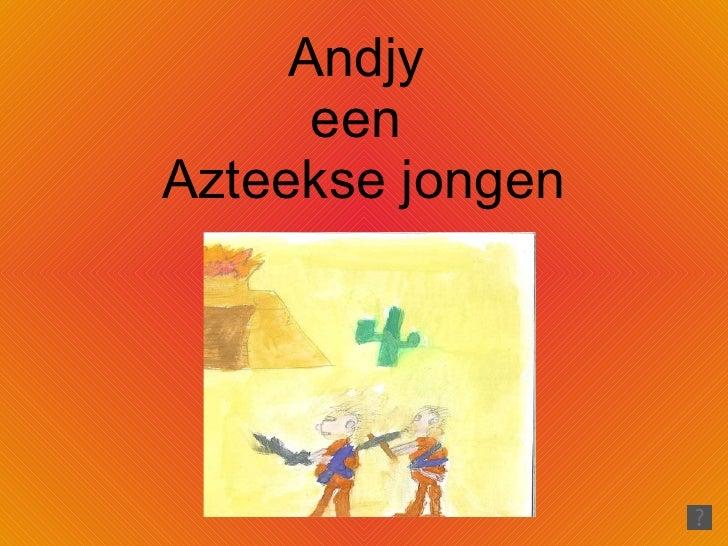 Andjy  een  Azteekse jongen