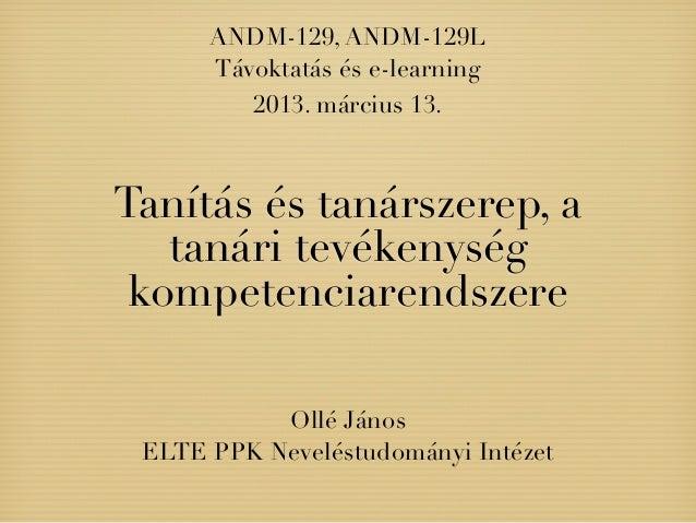 ANDM-129, ANDM-129L      Távoktatás és e-learning         2013. március 13.Tanítás és tanárszerep, a   tanári tevékenység ...