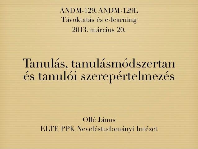 ANDM-129, ANDM-129L        Távoktatás és e-learning           2013. március 20.Tanulás, tanulásmódszertanés tanulói szerep...