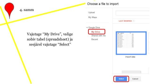"""Vajutage """"My Drive"""", valige sobiv tabel (spreadsheet) ja seejärel vajutage """"Select"""" 4. samm"""