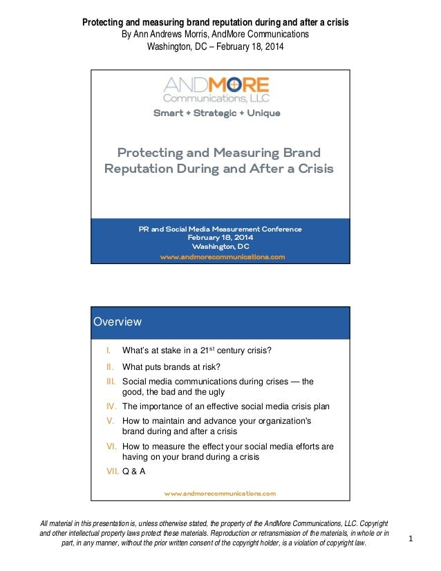 Protecting and measuring brand reputation during and after a crisis  By Ann Andrews Morris, AndMore Communications  Washin...