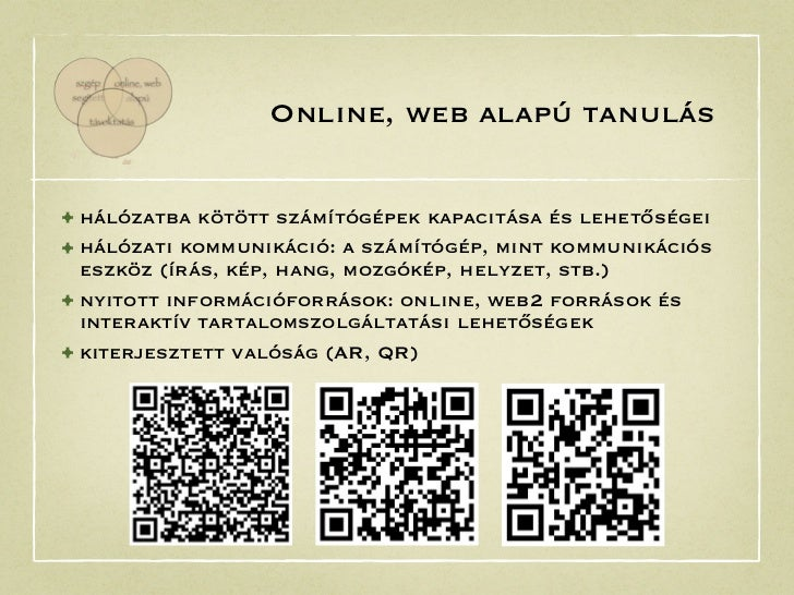 Online, web alapú tanulás• hálózatba kötött számítógépek kapacitása és lehetőségei• hálózati kommunikáció: a számítógép, m...