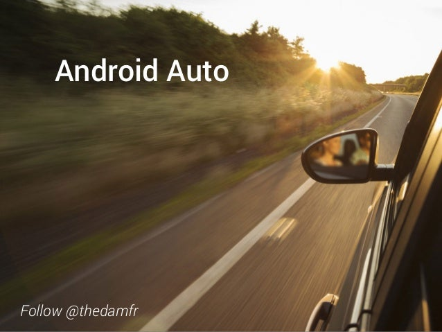 Android Auto Follow @thedamfr
