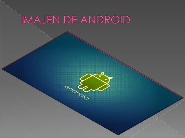  Fue desarrollado inicialmente por Android Inc., una firma comprada por Google en 2005.12 Es el principal producto de la ...