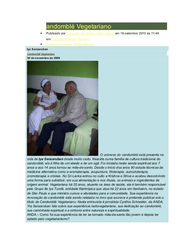 andomblé Vegetariano         •   Publicado por Alexandre de Oxalá - Baba Alaíyé em 16 setembro 2010 às 11:49             e...