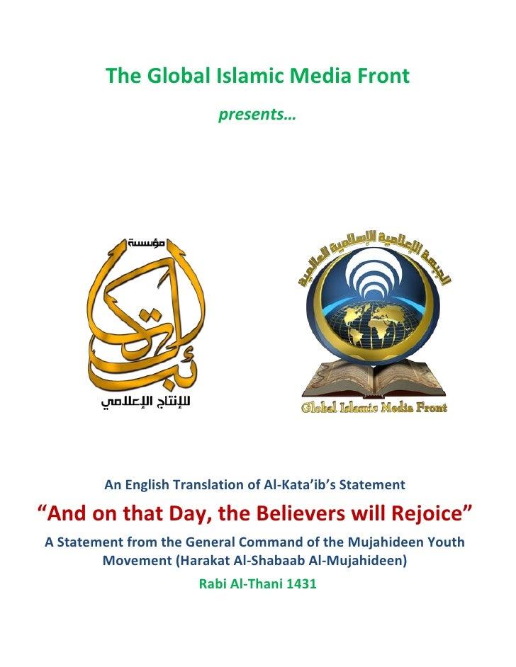 The Global Islamic Media Front                           presents…             An English Translation of Al-Kata'ib's Stat...