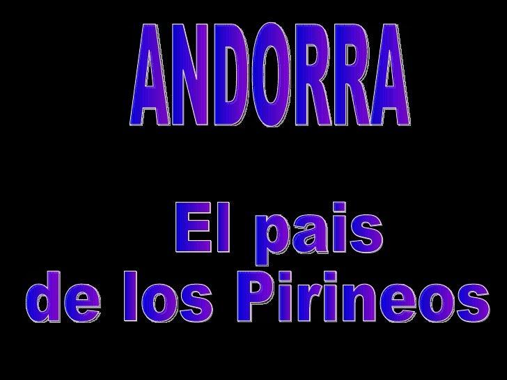 ANDORRA El pais  de los Pirineos