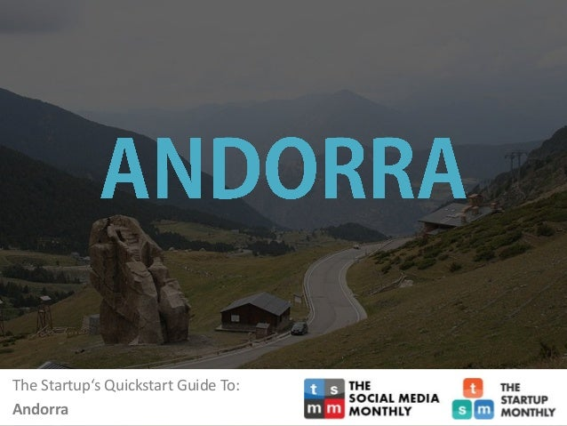 The startups quickstart guide to andorra the startups quickstart guide to andorra sciox Choice Image