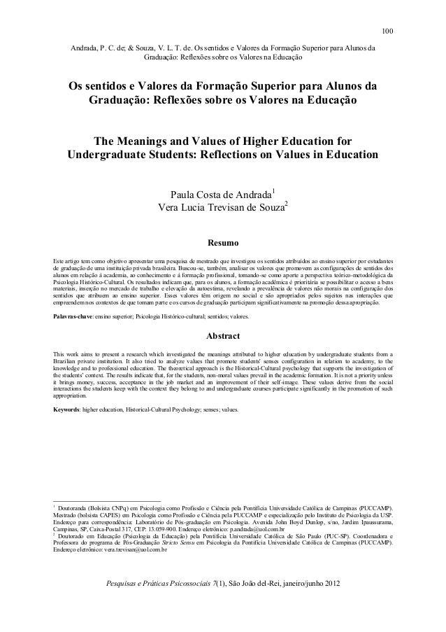 100 Andrada, P. C. de; & Souza, V. L. T. de. Os sentidos e Valores da Formação Superior para Alunos da Graduação: Reflexõe...