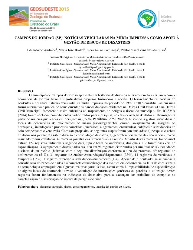 CAMPOS DO JORDÃO (SP): NOTÍCIAS VEICULADAS NA MÍDIA IMPRESSA COMO APOIO À GESTÃO DE RISCOS DE DESASTRES Eduardo de Andrade...