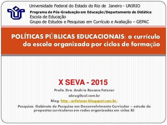 Profa. Dra. Andréa Rosana Fetzner akrug@uol.com.br Blog: http://arfetzner.blogspot.com.br/ Pesquisa: Gabinete de Pesquisa ...