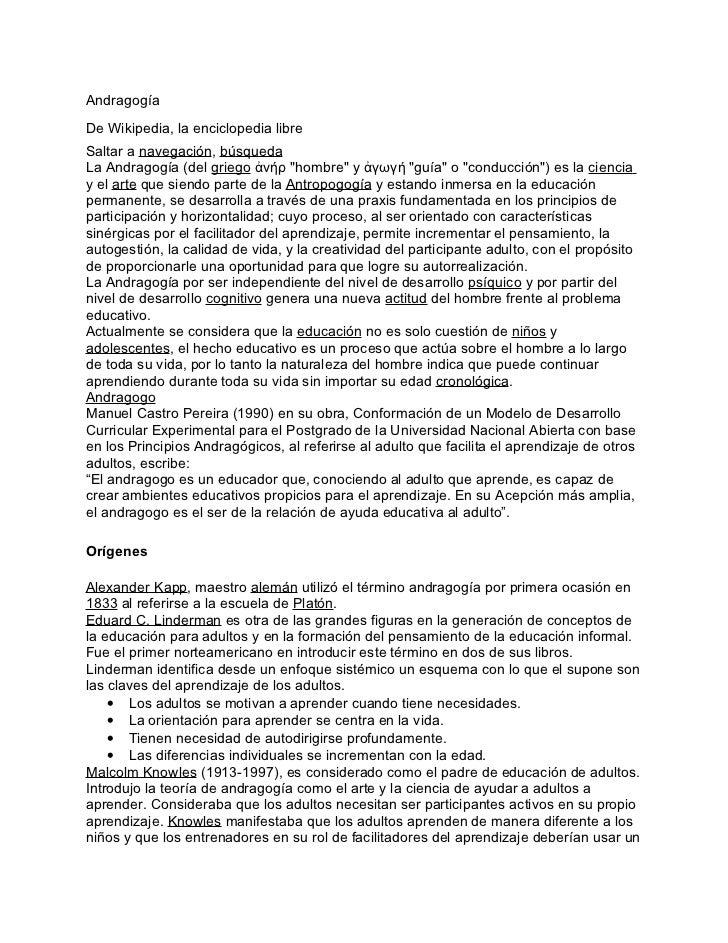 """AndragogíaDe Wikipedia, la enciclopedia libreSaltar a navegación, búsquedaLa Andragogía (del griego ἀνήρ """"hombre"""" y ἀγωγή ..."""