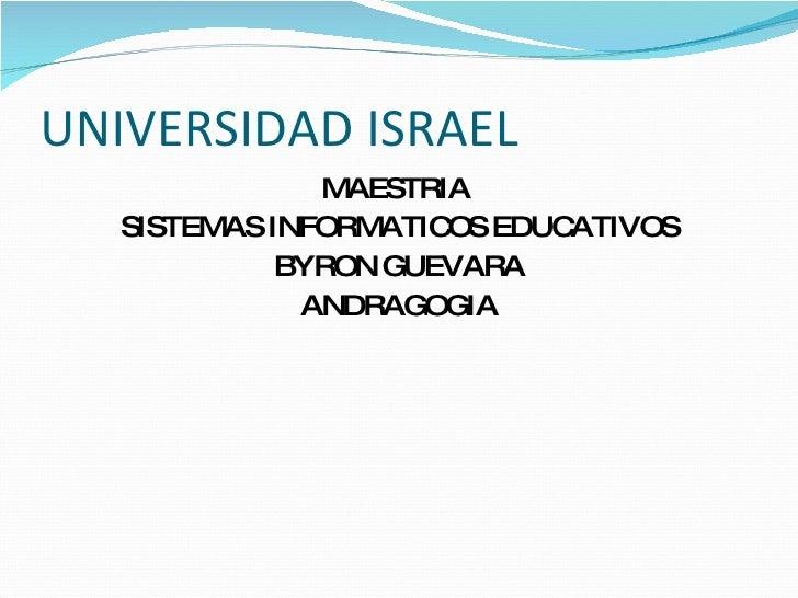 UNIVERSIDAD ISRAEL                MAESTRIA    SISTEMAS INFORMATIC EDUC                       OS   ATIVOS              BYRO...