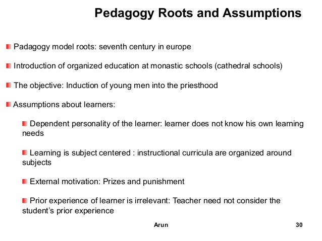 the andragogical and pedagogical approach to Pedagogy vs andragogy pedagogy vs andragogy by smith, todd pedagogy one explanation for the teacher-focused approach goes back to the calvinists who believed.