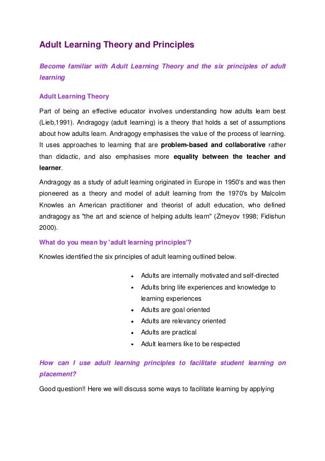 Adult Learning Theory and Principles Become familiar with Adult Learning Theory and the six principles of adult learning A...