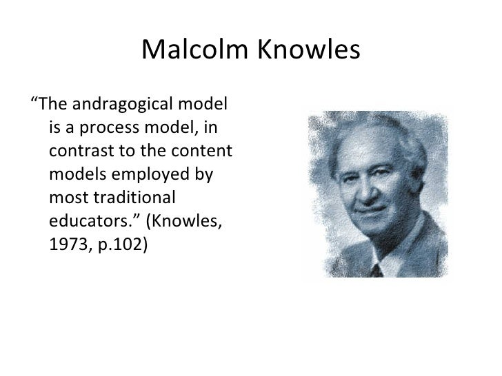 biography of malcolm knowles Malcolm knowles (1913–1997), american theorist in adult education mark knowles (born 1971), professional bahamian tennis player mark knowles (born 1984.