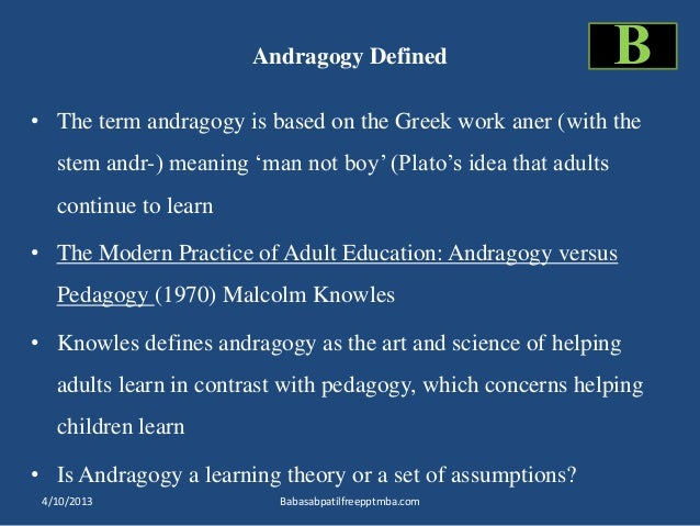 andragogy a set of assumptions about adult learners Andragogy and medical education: are medical entire foundation of andragogy rests upon a set of assumptions conform to the adult learning paradigm.