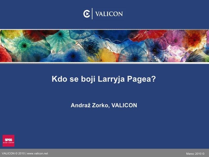 Andraž Zorko, VALICON Kdo se boji Larryja Pagea?