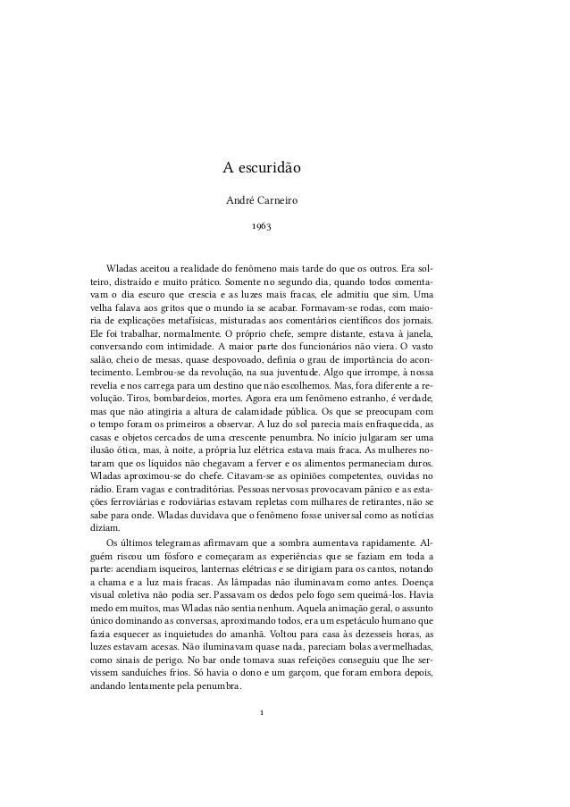 A escuridão André Carneiro 1963  Wladas aceitou a realidade do fenômeno mais tarde do que os outros. Era solteiro, distraí...