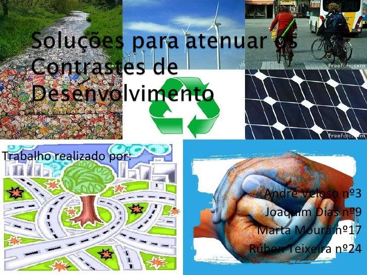 Trabalho realizado por:  André Veloso nº3  Joaquim Dias nº9  Marta Moura nº17  Rúben Teixeira nº24