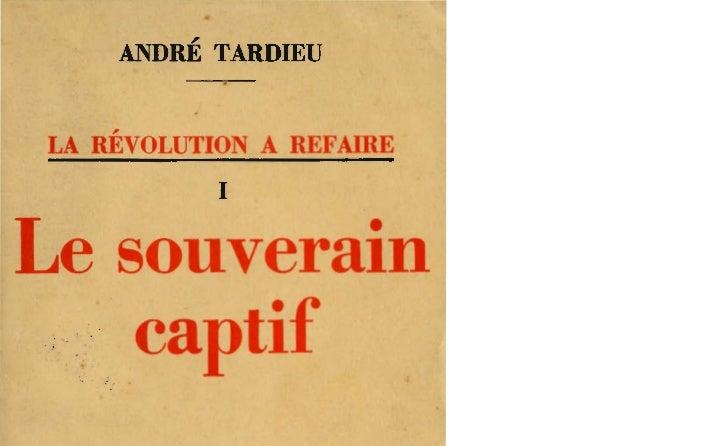 ANDRÉ TARDIEULA REVOLUTION A REFAIRE           1                     • e souveraIn         •,. capt~~       FLAMMARION