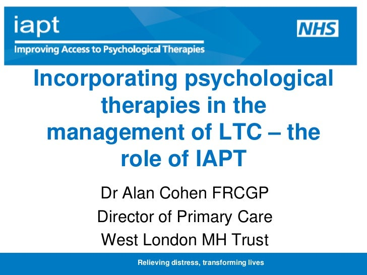 Relieving distress, transforming lives<br />Incorporating psychological therapies in the management of LTC – the role of I...