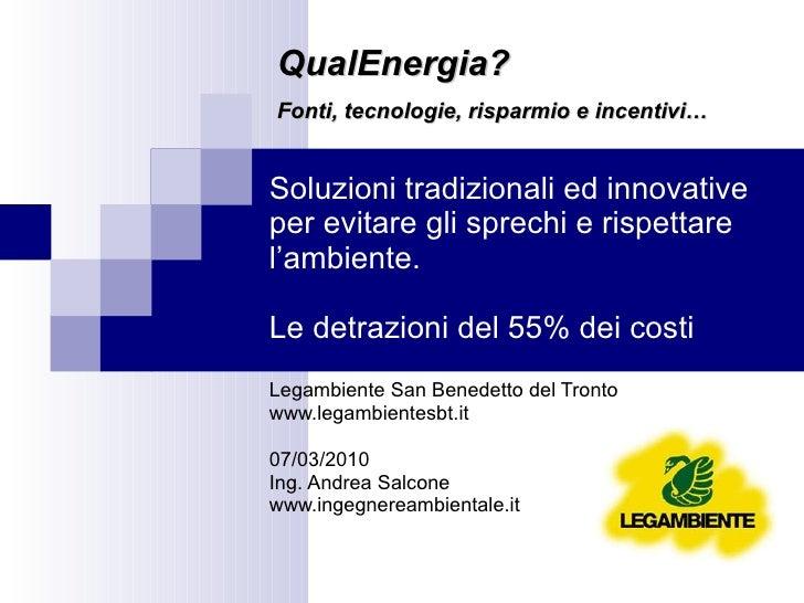 Soluzioni tradizionali ed innovative per evitare gli sprechi e rispettare l'ambiente. Le detrazioni del 55% dei costi Lega...