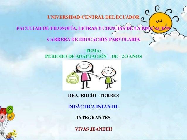 UNIVERSIDAD CENTRAL DEL ECUADOR FACULTAD DE FILOSOFÍA, LETRAS Y CIENCIAS DE LA EDUCACIÓN CARRERA DE EDUCACIÓN PARVULARIA T...