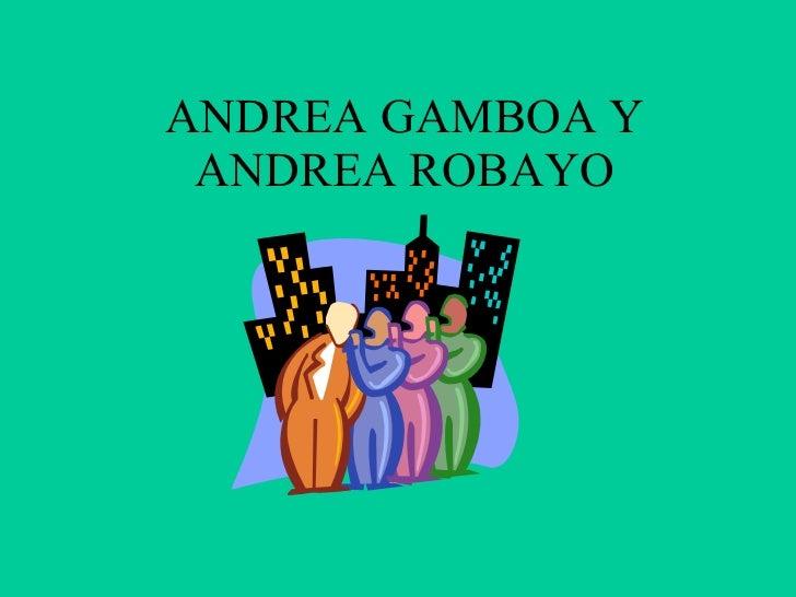 ANDREA GAMBOA Y ANDREA ROBAYO