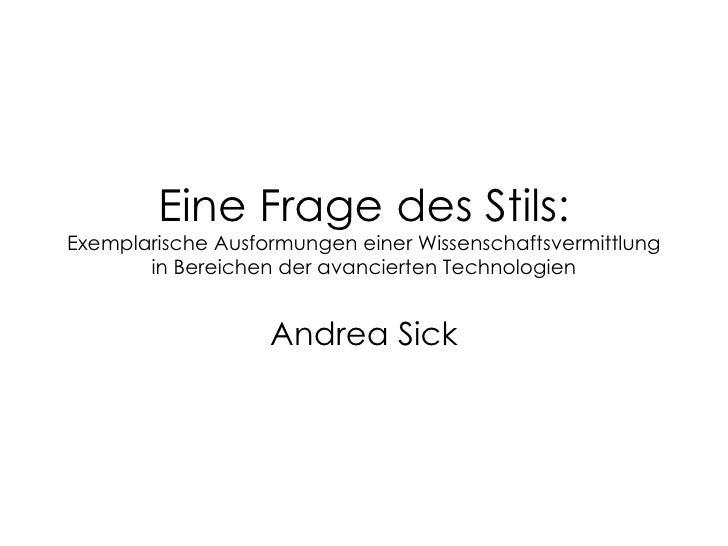 Eine Frage des Stils: Exemplarische Ausformungen einer Wissenschaftsvermittlung in Bereichen der avancierten Technologien ...