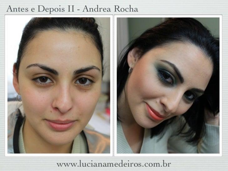 Antes e Depois II - Andrea Rocha            www.lucianamedeiros.com.br