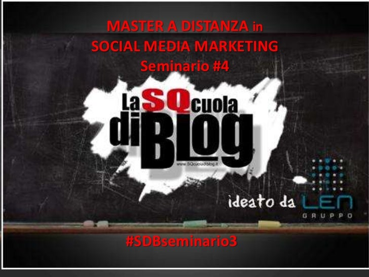 MASTER A DISTANZA inSOCIAL MEDIA MARKETING      Seminario #4    #SDBseminario3