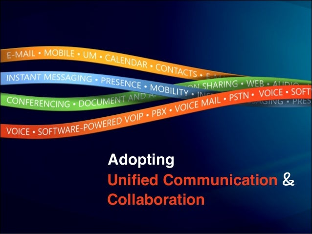 Adopting Unified Communication & ! Collaboration