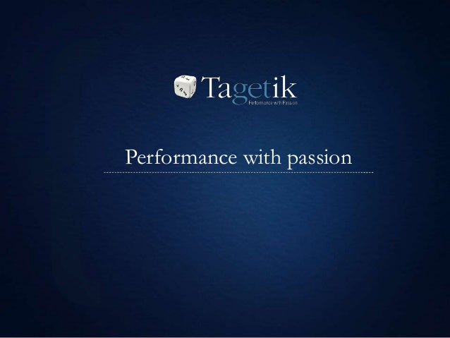 Performance with passion