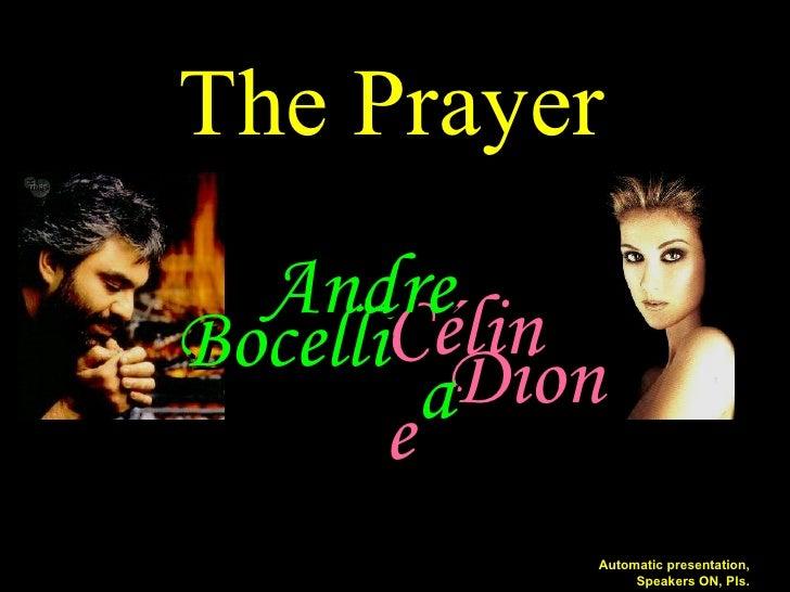 Céline Bocelli Dion Andrea The Prayer Automatic presentation, Speakers ON, Pls.