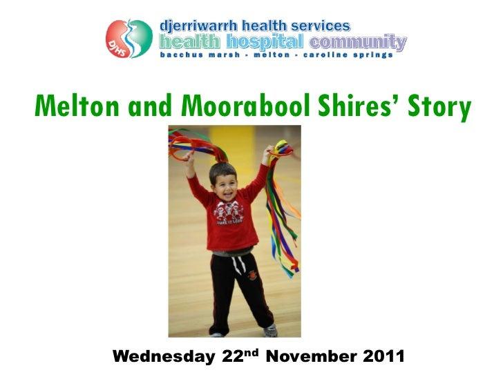Melton and Moorabool Shires' Story      Wednesday 22nd November 2011