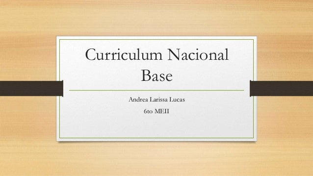 Curriculum Nacional Base Andrea Larissa Lucas 6to MEII