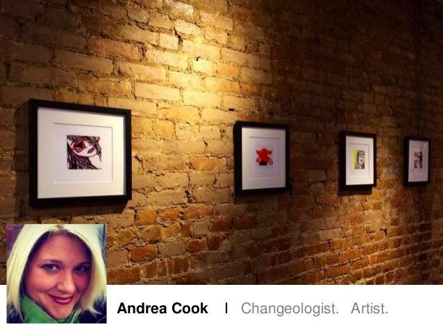 Andrea Cook I Changeologist. Artist.