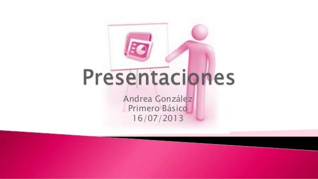Andrea González Primero Básico 16/07/2013