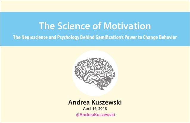 Andrea Kuszewski@AndreaKuszewskiThe Science of MotivationThe Neuroscience and Psychology Behind Gamification's Power to Ch...