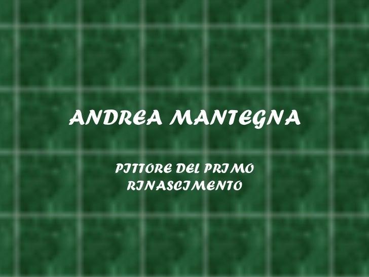 ANDREA MANTEGNA   PITTORE DEL PRIMO    RINASCIMENTO
