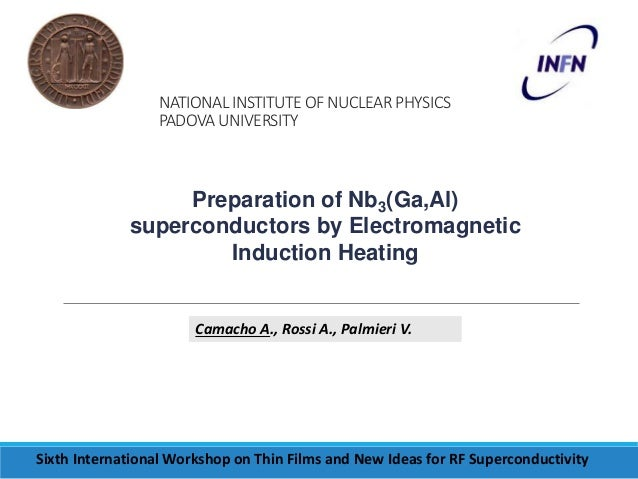 NATIONAL INSTITUTE OF NUCLEAR PHYSICS  PADOVA UNIVERSITY  Preparation of Nb3(Ga,Al)  superconductors by Electromagnetic  I...